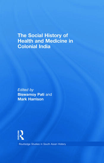 The Social History of Health and Medicine in Colonial India book cover