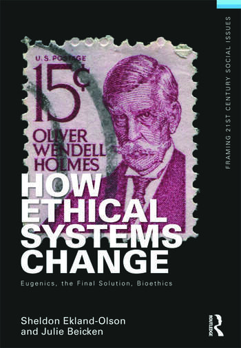 How Ethical Systems Change: Eugenics, the Final Solution, Bioethics book cover