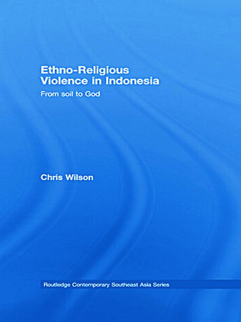 Ethno-Religious Violence in Indonesia From Soil to God book cover