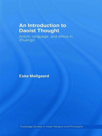 An Introduction to Daoist Thought Action, Language, and Ethics in Zhuangzi book cover