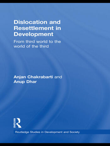 Dislocation and Resettlement in Development From Third World to the World of the Third book cover