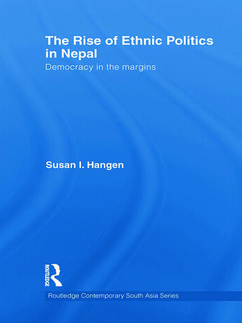 The Rise of Ethnic Politics in Nepal Democracy in the Margins book cover