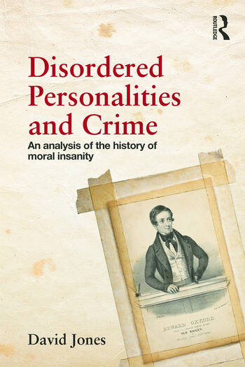 Disordered Personalities and Crime An analysis of the history of moral insanity book cover