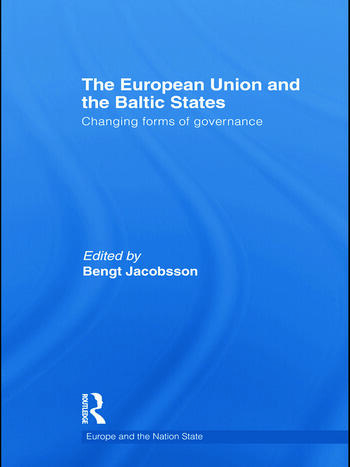 The European Union and the Baltic States Changing Forms of Governance book cover