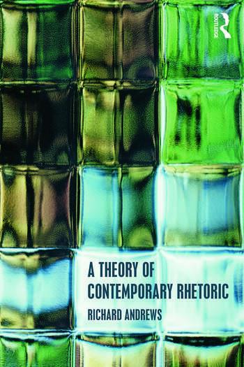 A Theory of Contemporary Rhetoric book cover