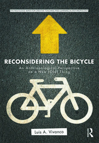 Reconsidering the Bicycle An Anthropological Perspective on a New (Old) Thing book cover