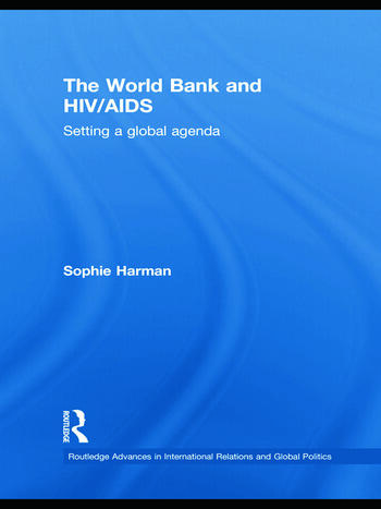 The World Bank and HIV/AIDS Setting a Global Agenda book cover