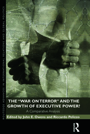The War on Terror and the Growth of Executive Power? A Comparative Analysis book cover
