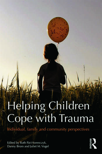 Helping Children Cope with Trauma Individual, family and community perspectives book cover