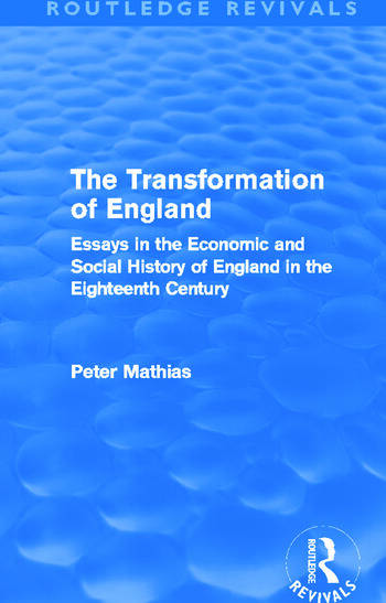 The Transformation of England (Routledge Revivals) Essays in the economic and social history of England in the eighteenth century book cover