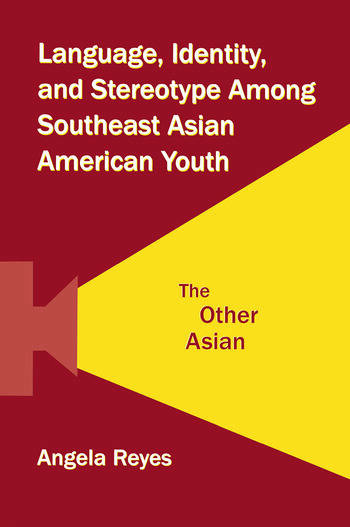 Language, Identity, and Stereotype Among Southeast Asian American Youth The Other Asian book cover