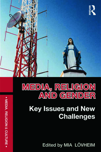 Media, Religion and Gender Key Issues and New Challenges book cover