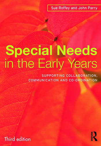 Special Needs in the Early Years Supporting collaboration, communication and co-ordination book cover