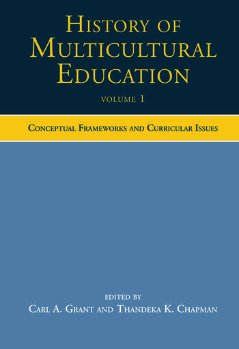 History of Multicultural Education Conceptual Frameworks and Curricular Issues book cover