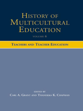 History of Multicultural Education Teachers and Teacher Education book cover