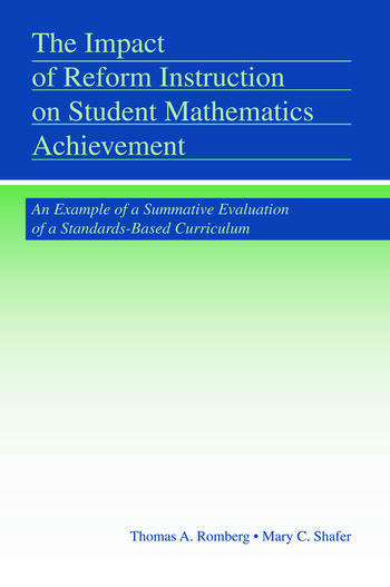 The Impact of Reform Instruction on Student Mathematics Achievement An Example of a Summative Evaluation of a Standards-Based Curriculum book cover