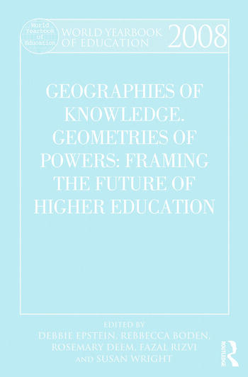 World Yearbook of Education 2008 Geographies of Knowledge, Geometries of Power: Framing the Future of Higher Education book cover