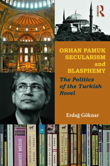 Orhan Pamuk, Secularism and Blasphemy The Politics of the Turkish Novel book cover
