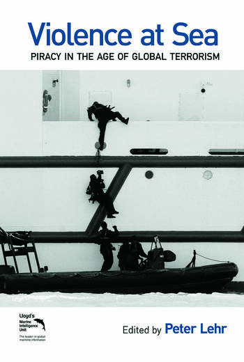 Violence at Sea Piracy in the Age of Global Terrorism book cover
