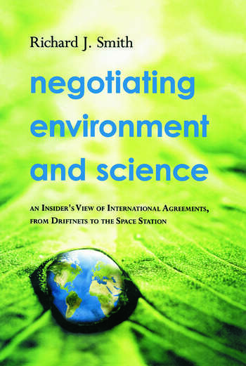 Negotiating Environment and Science An Insider's View of International Agreements, from Driftnets to the Space Station book cover