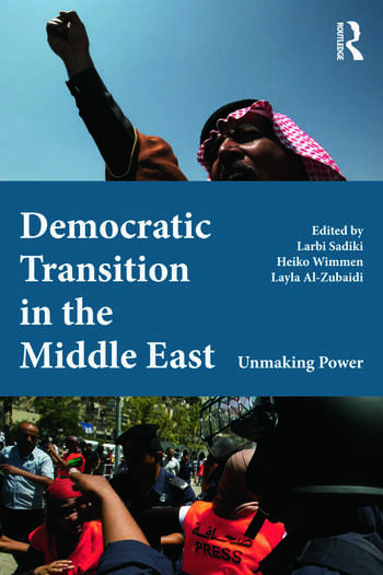 Democratic Transition in the Middle East Unmaking Power book cover