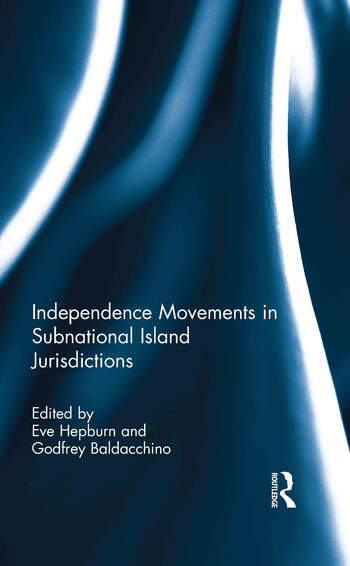 Independence Movements in Subnational Island Jurisdictions book cover