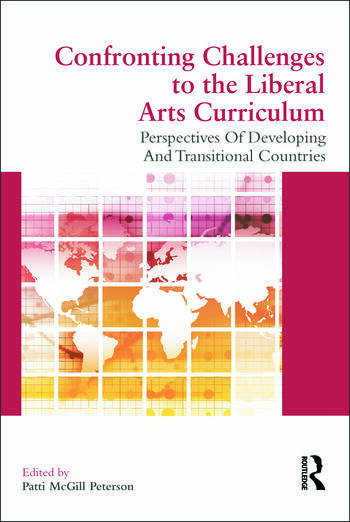 Confronting Challenges to the Liberal Arts Curriculum Perspectives of Developing and Transitional Countries book cover