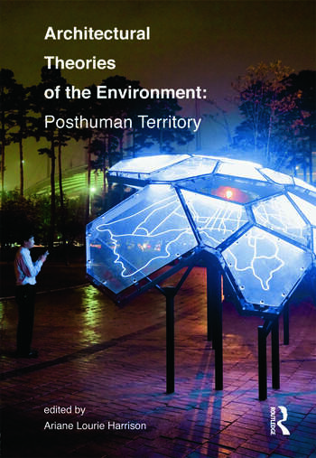 Architectural Theories of the Environment Posthuman Territory book cover