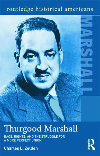 Thurgood Marshall Race, Rights, and the Struggle for a More Perfect Union book cover