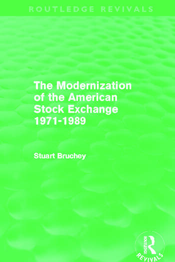 The Modernization of the American Stock Exchange 1971-1989 (Routledge Revivals) book cover