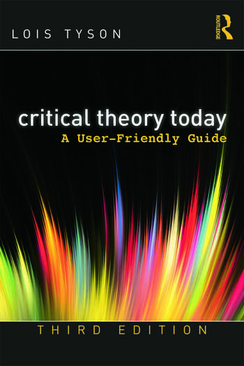 Critical Theory Today A User-Friendly Guide book cover