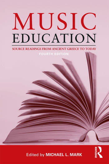 Music Education Source Readings from Ancient Greece to Today book cover