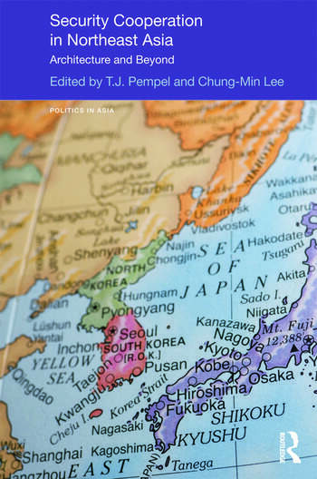 Security Cooperation in Northeast Asia Architecture and Beyond book cover