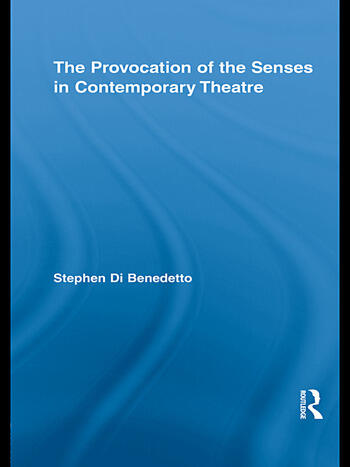 The Provocation of the Senses in Contemporary Theatre book cover