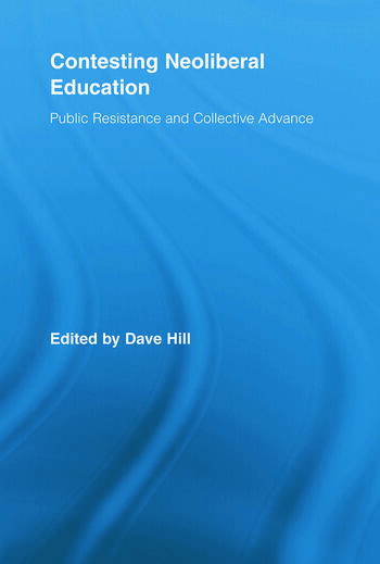 Contesting Neoliberal Education Public Resistance and Collective Advance book cover