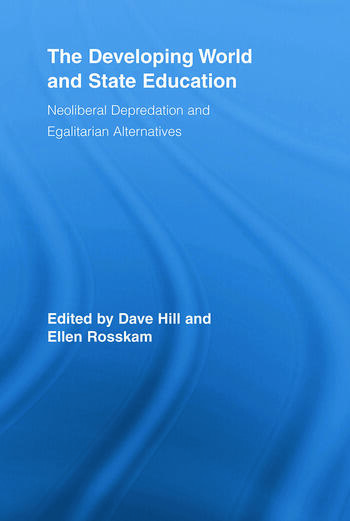 The Developing World and State Education Neoliberal Depredation and Egalitarian Alternatives book cover