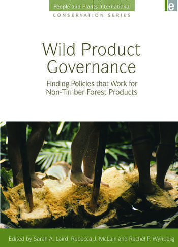 Wild Product Governance Finding Policies that Work for Non-Timber Forest Products book cover
