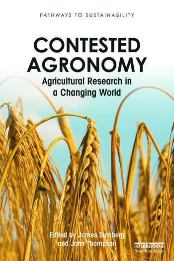 Contested Agronomy Agricultural Research in a Changing World book cover
