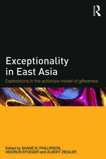 Exceptionality in East Asia Explorations in the Actiotope Model of Giftedness book cover
