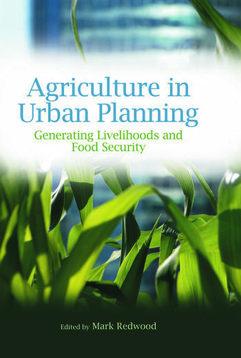 Agriculture in Urban Planning Generating Livelihoods and Food Security book cover