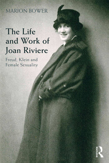 The Life and Work of Joan Riviere Freud, Klein and Female Sexuality book cover