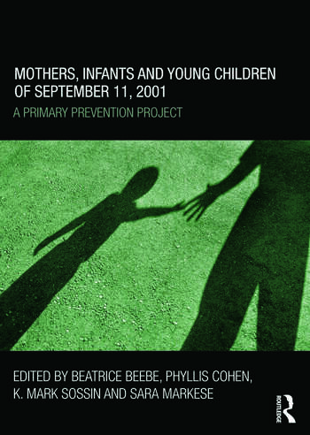 Mothers, Infants and Young Children of September 11, 2001 A Primary Prevention Project book cover
