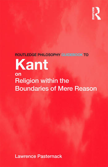 Routledge Philosophy Guidebook to Kant on Religion within the Boundaries of Mere Reason book cover