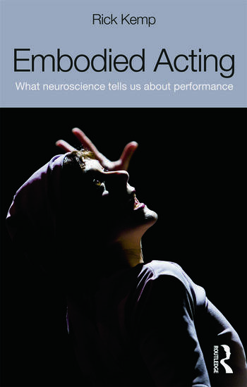 Embodied Acting What Neuroscience Tells Us About Performance book cover
