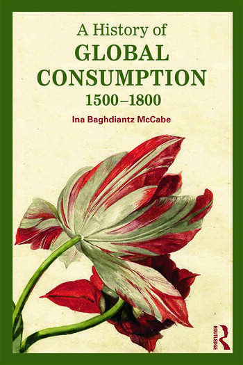 A History of Global Consumption 1500 - 1800 book cover