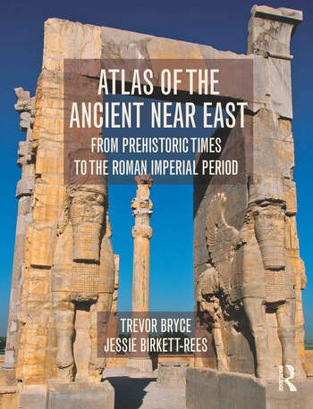 Atlas of the Ancient Near East From Prehistoric Times to the Roman Imperial Period book cover
