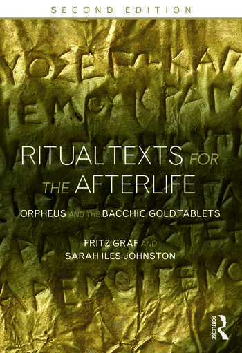 Ritual Texts for the Afterlife Orpheus and the Bacchic Gold Tablets book cover