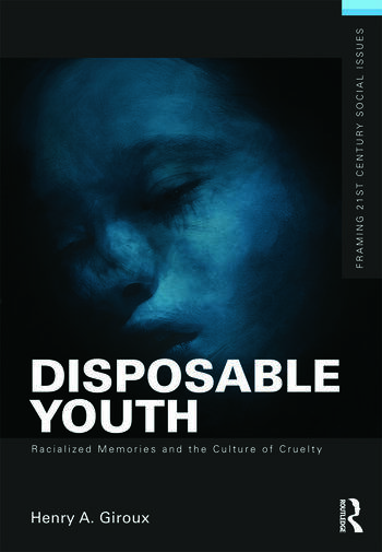 Disposable Youth: Racialized Memories, and the Culture of Cruelty book cover