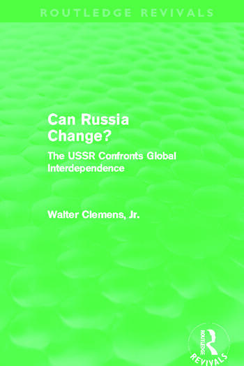 Can Russia Change? (Routledge Revivals) The USSR Confronts Global Interdependence book cover