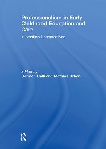 Professionalism in Early Childhood Education and Care International Perspectives book cover
